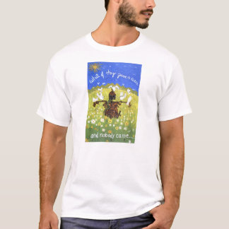 Suppose They Gave a War and Nobody Came T-shirt