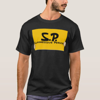 Suppressive Person T-Shirt