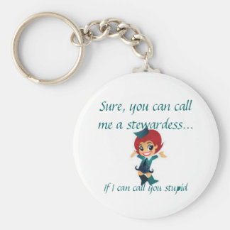 Sure, you can call me a stewardess... keychain