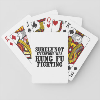 Surely Not Everyone Was Kung Fu Funny Fighting Playing Cards
