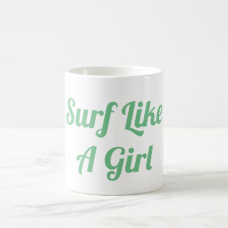 Surf Like A Girl Coffee Mug