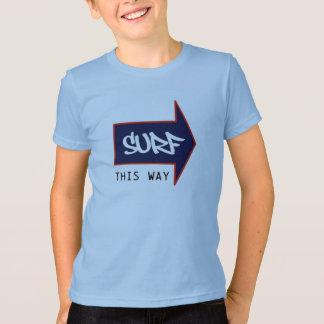 SURF THIS WAY T-Shirt