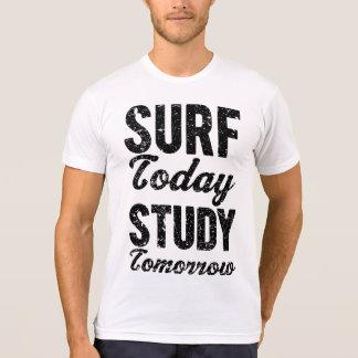 Surf Today Study Tomorrow T-Shirt