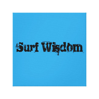 Surf Wisdom Canvas Print