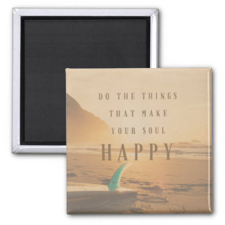 Surfers Do the Things That Make Your Soul Happy Magnet
