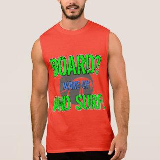 "SURFESTEEM Co. Brand - DESIGN ""BOARD? WAKE UP AND Sleeveless Shirt"