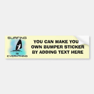 Surfing is Everything T-shirts and Gifts Bumper Sticker