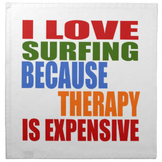 Surfing Is My Therapy Napkin