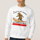 Surfs Up Dude California Sweatshirts