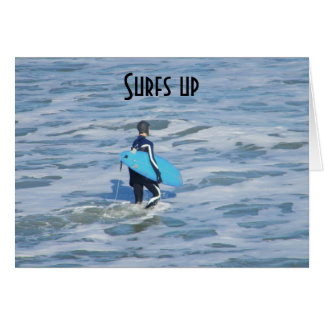 SURFS UP so ENJOY YOUR BIRTHDAY! Card