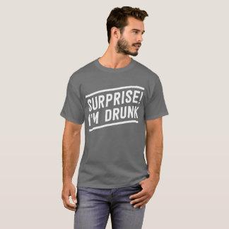 Surprise! I'm Drunk funny drunk humor T-Shirt