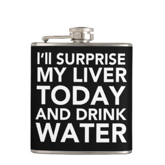 Surprise My liver And Drink Water - Whisky Flask