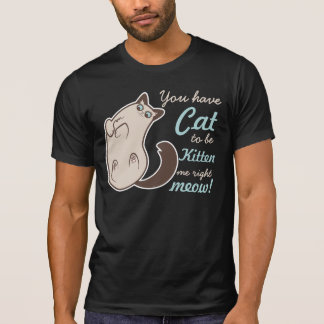 Surprised Siamese Kitty with Word Play T-Shirt