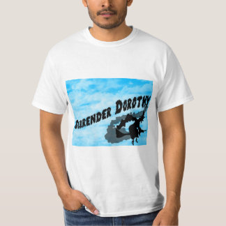 Surrender Dorothy T-Shirt! T-Shirt