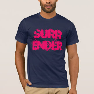 Surrender T-Shirt