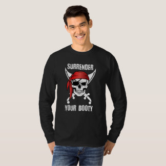 Surrender Your Booty Funny Pirate for Pirates T-Shirt