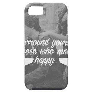 Surround Yourself Be Happy Case For The iPhone 5