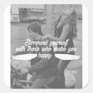 Surround Yourself Be Happy Square Sticker