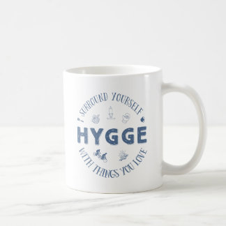 Surround Yourself w. Hygge (Dark Blue text) Coffee Mug