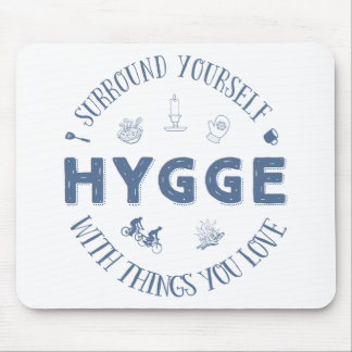 Surround Yourself w. Hygge (Dark Blue text) Mouse Pad