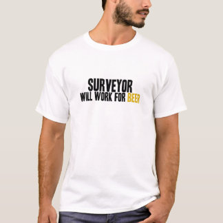 Surveyor-Will Work For Beer T-Shirt