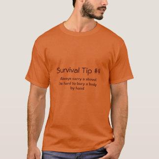 Survival tip #4 T-Shirt