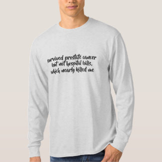 survived cancer not hospital bills funny shirt