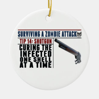 """SURVIVING A ZOMBIE ATTACK: 14 SHOTGUNS"" Christmas Ceramic Ornament"