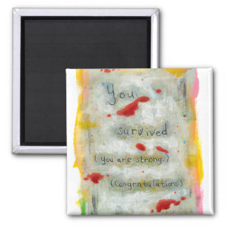 Survivor recovery healing hope art trauma illness square magnet