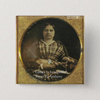 Susan B Anthony Wisdom Quote Gifts & Cards 2 Inch Square Button
