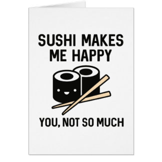 Sushi Makes Me Happy Card