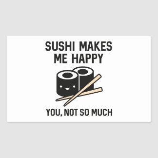 Sushi Makes Me Happy Sticker
