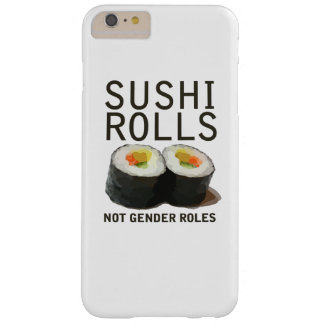 Sushi Rolls Not Gender Roles Barely There iPhone 6 Plus Case