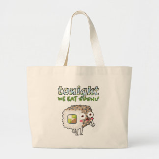 Sushi Rolls: Tonight We Eat Sushi - Humorous Quote Large Tote Bag