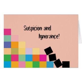 Suspicion and Ignorance! Card