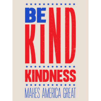 Kindness Makes America Great