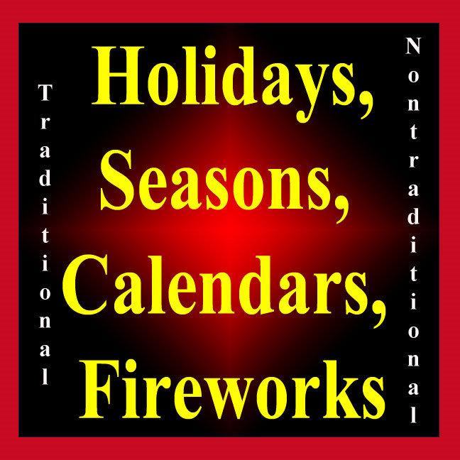 Holidays, Seasons, Calendars, Fireworks