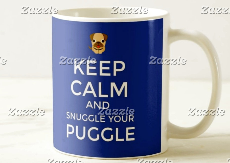 Keep Calm & Snuggle Your Puggle CUSTOMIZED!