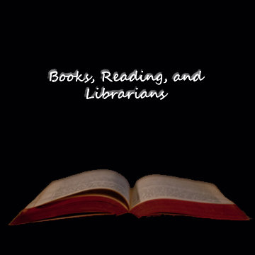 Books, Reading, and Librarians