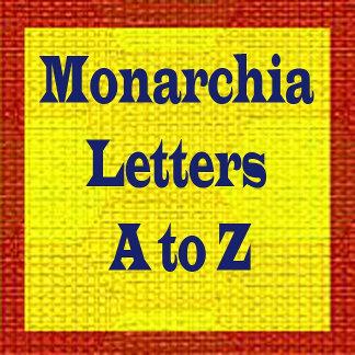 Monarchia Letters A to Z