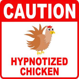 Caution Hypnotized Chicken Red Lettering