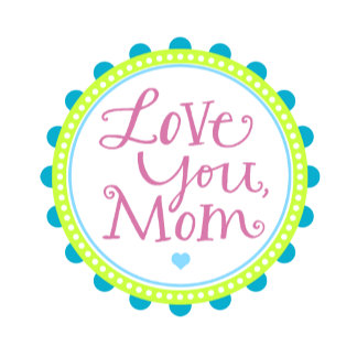 Love You, Mom Circle