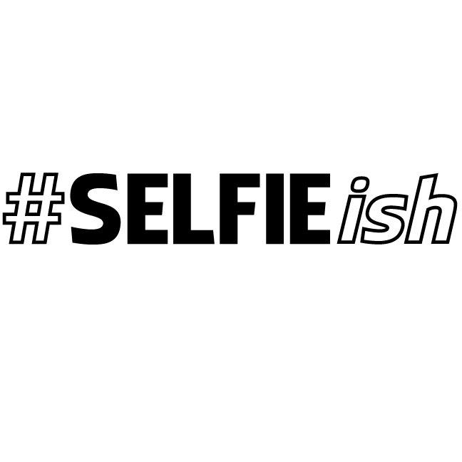 #SELFIEish