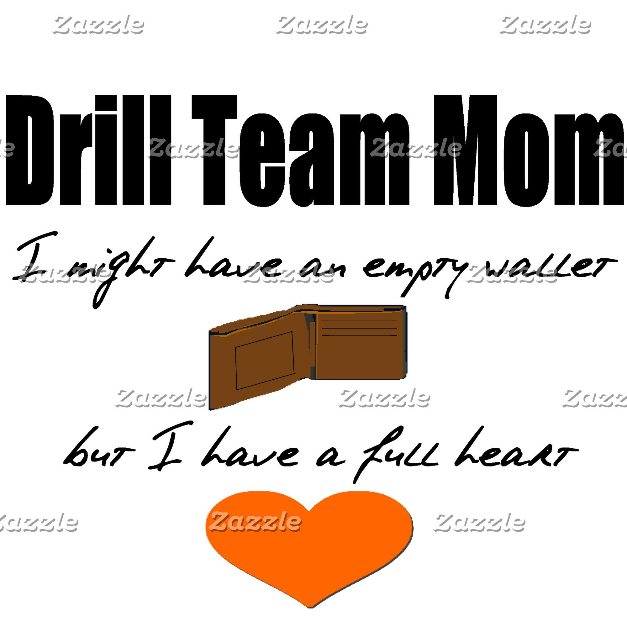Drill Team Mom - Empty Wallet, Full Heart