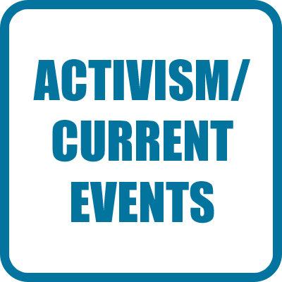 Current Events/Activism