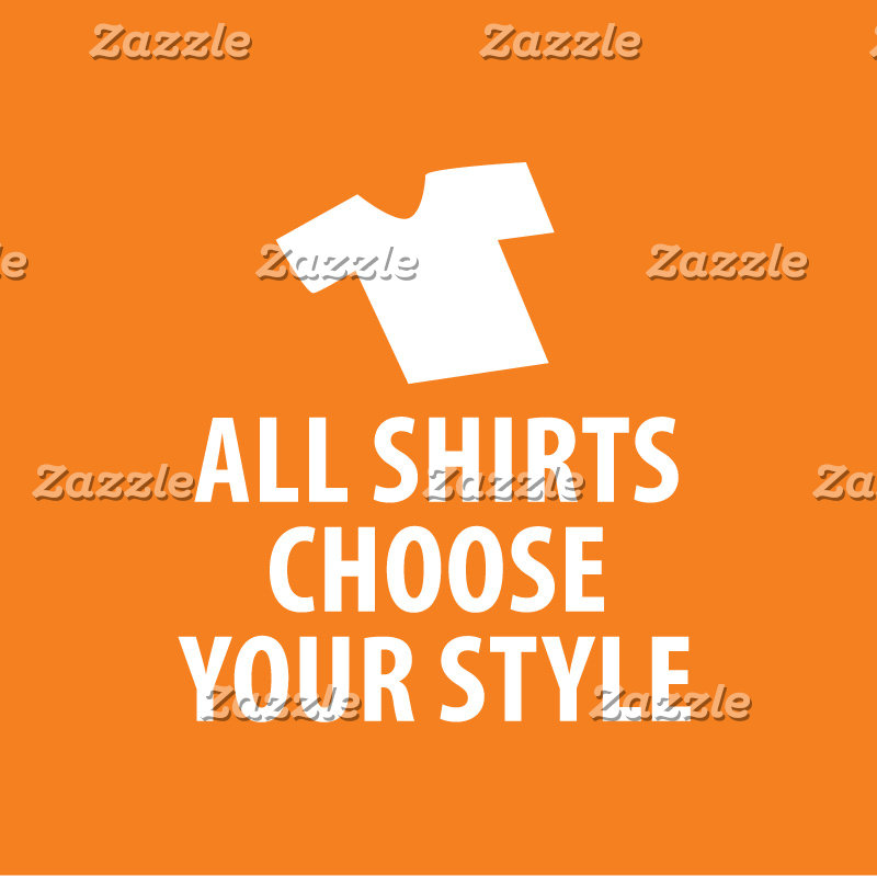 All Shirts - Choose Your Style