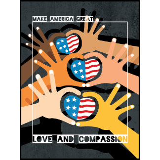 Love and Compassion Makes America Great
