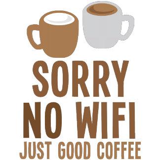 Sorry no wifi - just good coffee!
