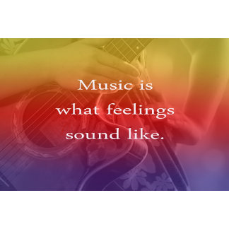 music is what feelings sound like guitar