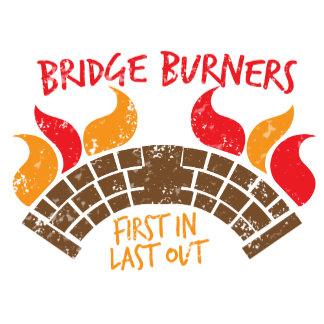 Bridge Burners First in last out insignia